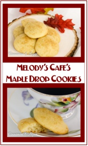 Melody's Cafe's Maple Drop Cookies uses a generous amount of maple syrup to create cake-like cookies that melt in your mouth!