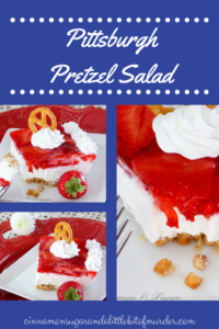 Salty, crunchy pretzel crust is topped with tangy and creamy cream cheese then crowned with sweet strawberry jello and juicy ripe fresh strawberries to create Pittsburgh Pretzel Salad.