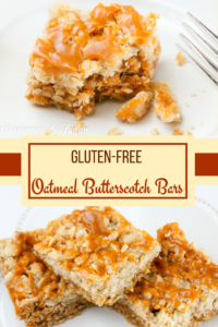 Gluten-free Oatmeal Butterscotch Bars are layered butterscotch, oats and browned butter bars, followed by an oat crumble topping, then drizzled with more butterscotch!