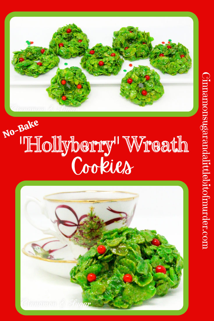 No-Bake Hollyberry Cluster Cookies epitomize hollyberries Christmas! Similar to rice krispie treats, except using cornflakes, these cookies are sure to please the kids. Recipe shared with permission granted by Sharon Farrow, author of HOLLYBERRY HOMICIDE.